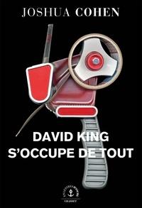 Joshua Cohen - David King s'occupe de tout - roman.