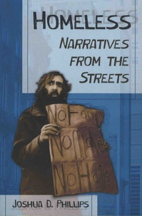 Joshua-D Phillips - Homeless - Narratives from the Streets.