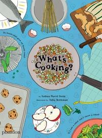 Joshua David Stein et Julia Rothman - What's Cooking?.