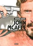 Joshua Davis - John McAfee, un terroriste moderne.