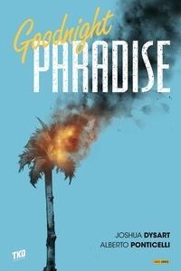 Joshua Dysart et Alberto Ponticelli - Goodnight Paradise.