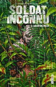 Joshua Dysart et Alberto Ponticelli - Soldat inconnu Tome 2 : Un meurtre pieux.