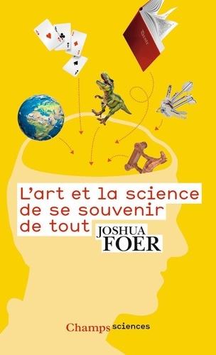 Joshua Foer - L'art et la science de se souvenir de tout.