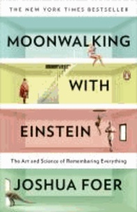 Joshua Foer - Moonwalking with Einstein - The Art and Science of Remembering Everything.