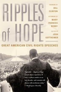 Joshua Gottheimer - Ripples Of Hope - Great American Civil Rights Speeches.