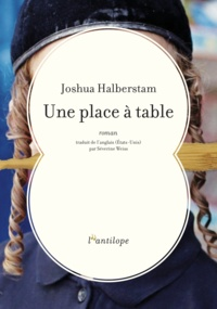 Joshua Halberstam - Une place à table.