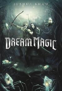 Joshua Khan - Shadow Magic Tome 2 : Dream magic.
