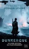 Joshua Levine - Dunkerque - Dans les coulisses du film de Christopher Nolan.