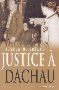 Joshua-M Greene - Justice à Dachau.