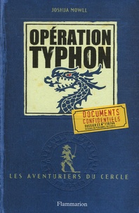 Joshua Mowll - Les aventuriers du cercle Tome 2 : Opération Typhon.