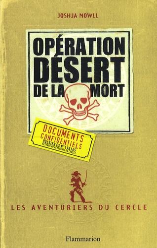 Joshua Mowll - Les aventuriers du cercle Tome 3 : Opération Désert de la mort.