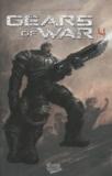 Joshua Ortega et Michael Capps - Gears of war Tome 4 : .