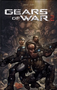 Joshua Ortega et Liam Sharp - Gears of wars Tome 2 : .