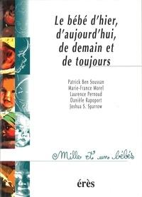 Joshua-S Sparrow et Marie-France Morel - Le bébé d'hier, d'aujourd'hui, de demain et de toujours.