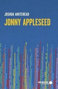 Joshua Whitehead - Jonny Appleseed.