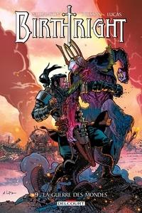 Joshua Williamson - Birthright Tome 9 : La guerre des mondes.