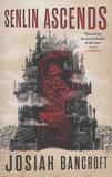 Josiah Bancroft - The Books of Babel Tome 1 : Senlin Ascends.