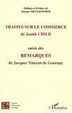 Josiah Child - Traités sur le commerce de Josiah Child - Suivi des Remarques de Jacques Vincent de Gournay.