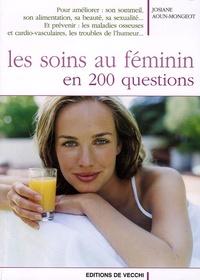 Josiane Aoun-Mongeot - Les soins au féminin en 200 questions.
