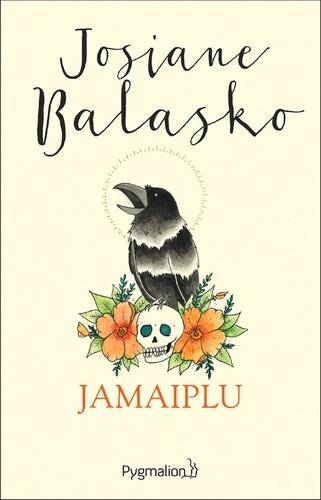 Jamaiplu - Josiane Balasko - Format PDF - 9782756429762 - 12,99 €