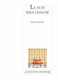 Josiane Balasko - La nuit sera chaude.
