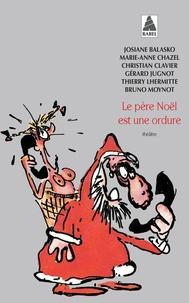 Josiane Balasko et Christian Clavier - Le Père Noël est une ordure.