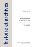 Josiane Barbier - Archives oubliées du haut Moyen Age - Les gesta municipalia en Gaule franque (VIe-IXe siècle).