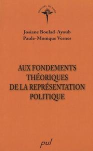 Josiane Boulad-Ayoub et Paule-Monique Vernes - Aux fondements théoriques de la représentation politique.