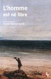 Josiane Boulad-Ayoub - L'homme est né libre - Raison, politique, droit - Mélanges en hommage à Paule-Monique Vernes.