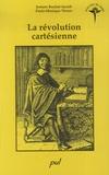 Josiane Boulad-Ayoub et Paule-Monique Vernes - La révolution cartésienne.
