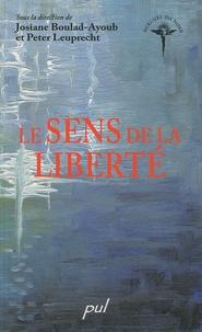 Josiane Boulad-Ayoub et Peter Leuprecht - Le sens de la liberté.