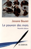 Josiane Boutet - Le pouvoir des mots.
