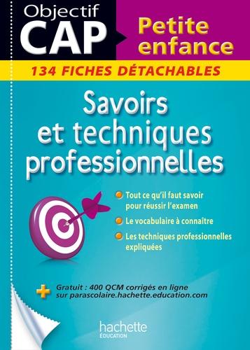 Savoirs et techniques professionnelles CAP Petite enfance. 134 fiches détachables