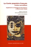 Josiane Bru et Bénédicte Bonnemason - Le conte populaire français, contes merveilleux - Supplément au Catalogue de Paul Delarue et Marie-Louise Tenèze.