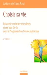 Choisir sa vie - Découvrir et réaliser ses valeurs et ses buits de vie avec la programmation Neuro-Linguistique.pdf