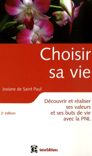 Josiane de Saint Paul - Choisir sa vie - Découvrir ses valeurs et ses buts de vie avec la PNL.