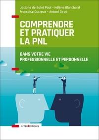 Josiane De Saint Paul et Hélène Blanchard - Comprendre et pratiquer la PNL - Dans votre vie professionnelle et personnelle.