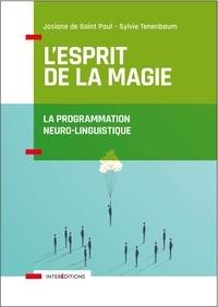 Josiane de Saint Paul et Sylvie Tenenbaum - L'esprit de la magie - La programmation neuro-linguistique.