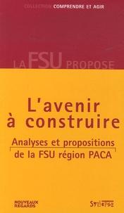 Provence-Alpes-Côte dAzur, lavenir à construire - Analyses et propositions de la FSU Région PACA.pdf