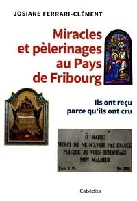 Miracles et pélerinages au Pays de Fribourg - Ils ont reçu parce quils ont cru.pdf