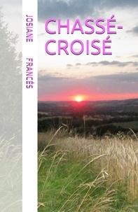 Josiane Francés - Chassé-Croisé.