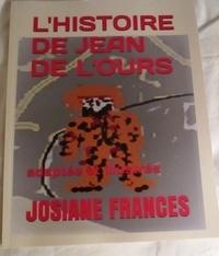Josiane Francés - L'histoire de Jean de l'ours.