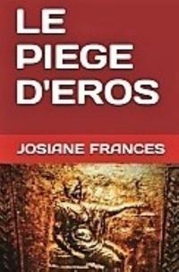 Josiane Francés - Le piège d'Eros.