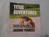 Josiane Francés - Titus adventures - Translated from french by the author.