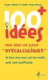"""Josiane Hélayel et Isabelle Causse-Mergui - 100 idées + pour aider les élèves """"dyscalculiques""""."""