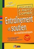 Josiane Hélayel et Catherine Fournié - Entraînement et soutien en mathématiques CM1 - Fiches à photocopier.