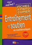 Josiane Hélayel et Brigitte Verseille - Entraînement et soutien en mathématiques CM2 - Fiches à photocopier.