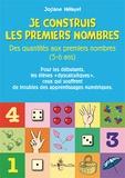 Josiane Hélayel - Je construis les premiers nombres - Des quantités aux premiers nombres (5-6 ans).