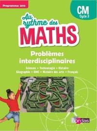 Josiane Hélayel et Catherine Fournié - Mathématiques CM Au rythme des maths - Problèmes interdisciplinaires, programmes 2016.
