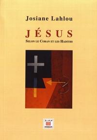 Josiane Lahlou - Jésus selon le Coran et les hadiths.